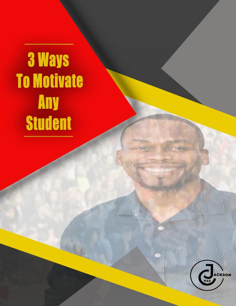 Chaz Jackson 3 Ways To Motivate Any Student